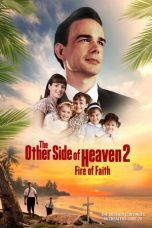 Nonton Streaming Download Drama The Other Side of Heaven 2: Fire of Faith (2019) Subtitle Indonesia