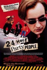 Nonton Streaming Download Drama 24 Hour Party People (2002) gt Subtitle Indonesia