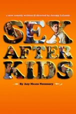 Nonton Streaming Download Drama Sex After Kids (2013) gt Subtitle Indonesia