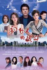 Nonton Streaming Download Drama Love is the Source of Joy / Battle with Women (2019) Subtitle Indonesia