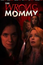 Nonton Streaming Download Drama The Wrong Mommy (2019) Subtitle Indonesia