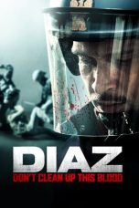 Nonton Streaming Download Drama Diaz – Don't Clean Up This Blood (2012) Subtitle Indonesia