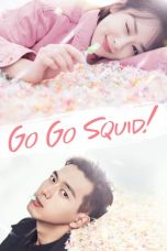Nonton Streaming Download Drama Go Go Squid! (2019) Subtitle Indonesia