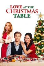 Nonton Streaming Download Drama Love at the Christmas Table (2012) gt Subtitle Indonesia