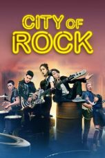 Nonton Streaming Download Drama City of Rock (2017) gt Subtitle Indonesia