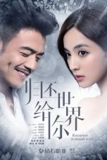 Nonton Streaming Download Drama Return the World to You / Retourner Le Monde a Toi (2019) Subtitle Indonesia