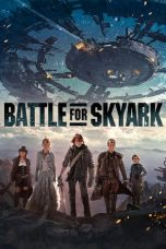Nonton Streaming Download Drama Battle For SkyArk (2015) jf Subtitle Indonesia