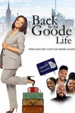 Nonton Streaming Download Drama Back to the Goode Life (2019) Subtitle Indonesia