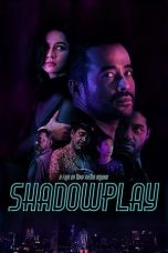 Nonton Streaming Download Drama Shadowplay (2019) gt Subtitle Indonesia