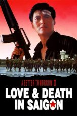 Nonton Streaming Download Drama A Better Tomorrow III: Love and Death in Saigon (1989) gt Subtitle Indonesia
