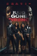 Nonton Streaming Download Drama Juug Gone Wrong (2018) gt Subtitle Indonesia