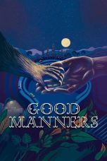 Nonton Streaming Download Drama Good Manners (2017) jf Subtitle Indonesia
