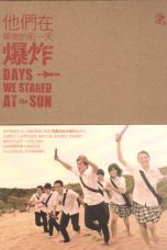Nonton Streaming Download Drama Days We Stared at the Sun S01 (2010) Subtitle Indonesia