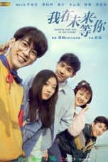 Nonton Streaming Download Drama Waiting for You in the Future (2019) Subtitle Indonesia