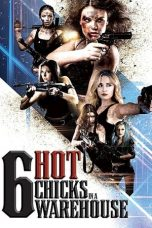 Nonton Streaming Download Drama Six Hot Chicks in a Warehouse (2019) jf Subtitle Indonesia