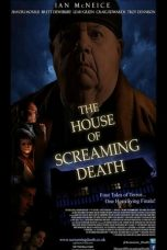 Nonton Streaming Download Drama The House of Screaming Death (2017) Subtitle Indonesia