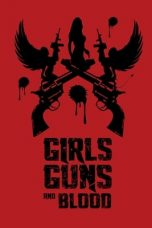 Nonton Streaming Download Drama Girls Guns and Blood (2019) Subtitle Indonesia