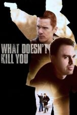 Nonton Streaming Download Drama What Doesn't Kill You (2008) jf Subtitle Indonesia