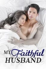 Nonton Streaming Download Drama My Faithful Husband (2015) Subtitle Indonesia