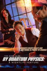 Nonton Streaming Download Drama By Quantum Physics: A Nightlife Venture (2019) Subtitle Indonesia