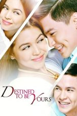 Nonton Streaming Download Drama Destined to be Yours (2017) Subtitle Indonesia
