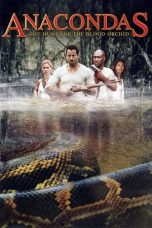 Nonton Streaming Download Drama Anacondas: The Hunt for the Blood Orchid (2004) jf Subtitle Indonesia