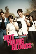 Nonton Streaming Download Drama Hot Young Bloods (2014) gt Subtitle Indonesia