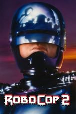 Nonton Streaming Download Drama RoboCop 2 (1990) jf Subtitle Indonesia