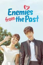 Nonton Streaming Download Drama Enemies from the Past (2017) Subtitle Indonesia