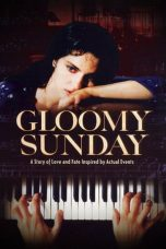Nonton Streaming Download Drama Gloomy Sunday aka The Piano Player (1999) jf Subtitle Indonesia