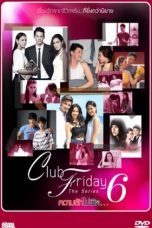 Nonton Streaming Download Drama Club Friday The Series S06 (2015) Subtitle Indonesia