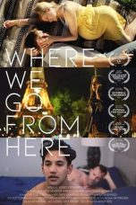 Nonton Streaming Download Drama Where We Go from Here (2019) Subtitle Indonesia