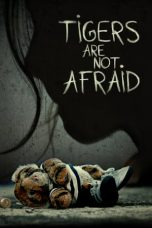 Nonton Streaming Download Drama Tigers Are Not Afraid (2017) Subtitle Indonesia