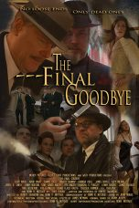 Nonton Streaming Download Drama The Final Goodbye (2018) Subtitle Indonesia