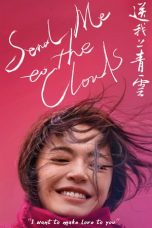 Nonton Streaming Download Drama Send Me to the Clouds (2019) Subtitle Indonesia