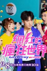 Nonton Streaming Download Drama Let's Go Crazy on LIVE (2019) Subtitle Indonesia