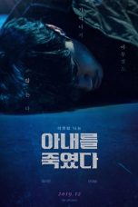 Nonton Streaming Download Drama Killed My Wife (2019) Subtitle Indonesia