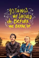 Nonton Streaming Download Drama 10 Things We Should Do Before We Break Up (2020) Subtitle Indonesia