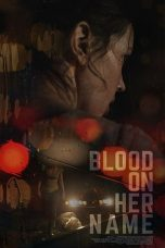 Nonton Streaming Download Drama Blood on Her Name (2020) jf Subtitle Indonesia