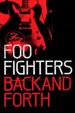 Nonton Streaming Download Drama Foo Fighters: Back and Forth (2011) jf Subtitle Indonesia