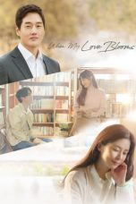 Nonton Streaming Download Drama When My Love Blooms (2020) Subtitle Indonesia