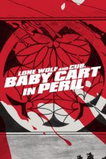 Nonton Streaming Download Drama Lone Wolf and Cub: Baby Cart in Peril (1972) jf Subtitle Indonesia