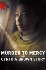 Nonton Streaming Download Drama Murder to Mercy: The Cyntoia Brown Story (2020) jf Subtitle Indonesia