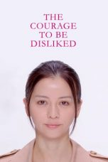 Nonton Streaming Download Drama The Courage to be Disliked / Kirawareru Yuuki (2017) Subtitle Indonesia
