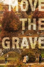 Nonton Streaming Download Drama Nonton Move the Grave (2020) Sub Indo jf Subtitle Indonesia