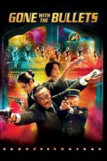 Nonton Streaming Download Drama Gone with the Bullets (2014) gt Subtitle Indonesia