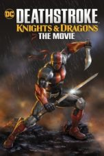 Nonton Streaming Download Drama Nonton Deathstroke: Knights & Dragons – The Movie (2020) Sub Indo jf Subtitle Indonesia