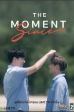 Nonton Streaming Download Drama The Moment Since (2020) Subtitle Indonesia