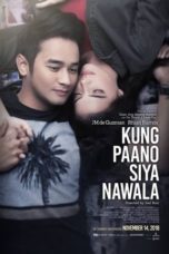Nonton Streaming Download Drama Nonton How She Left Me / Kung Paano Siya Nawala (2018) Sub Indo gt Subtitle Indonesia