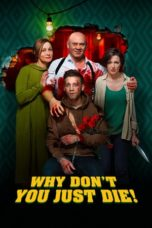 Nonton Streaming Download Drama Why Don't You Just Die! (2018) jf Subtitle Indonesia